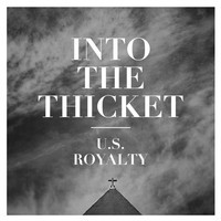 Into The Thicket - U.S. Royalty